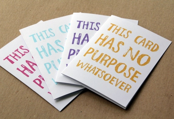 funny cards for mom 4 handmade greeting cards this card has no purpose whatsoever funny cards birthday cards colorful quote cards