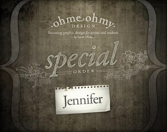 Special order for Jennifer