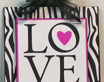 Zebra Animal Print Girly LOVE Custom Wood Wall Plaque
