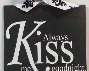 Always Kiss Me Goodnight Black and White Wood Wall Plaque