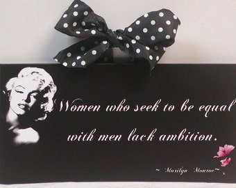 Marilyn Monroe Quote Women who Seek To Be Equal With Men Lack Ambition Wooden Wall Plaque