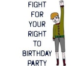 Birthday Card - Fight For Your Right To Birthday Party