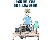 Greeting Card - Sorry you're leaving, can I have your stuff