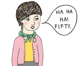 Birthday Card - Ha Ha Ha Fifty 50 GIRL VERSION