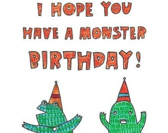 Birthday Card - I Hope You Have A Monster Birthday