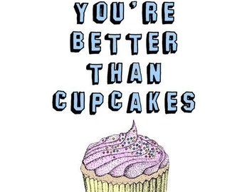 Greeting Card - You're Better Than Cupcakes