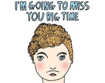 Greeting Card - I'm going to miss you big time BOY VERSION