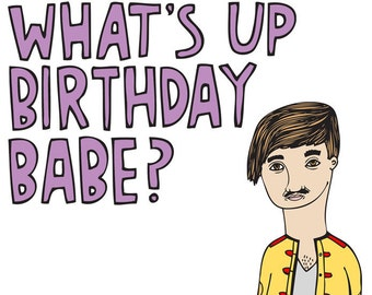 Birthday Card - What's Up Birthday Babe