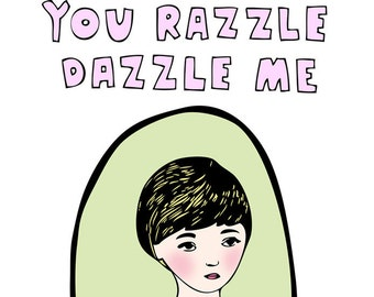 Greeting Card - You Razzle Dazzle Me