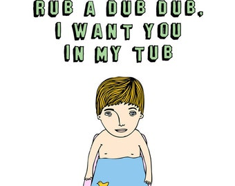 Greeting Card - Rub A Dub Dub I Want You In My Tub
