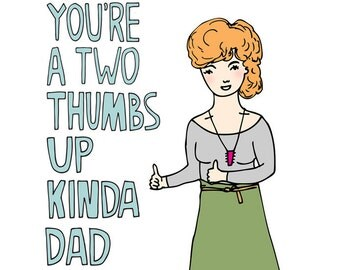Father's Day Card - You're A Two Thumbs Up Kinda Dad - GIRL VERSION