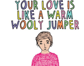 Greeting Card - Your Love Is Like A Warm Wooly Jumper