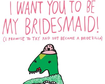 Greeting Card - I Want You To Be My Bridesmaid