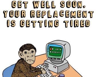 Greeting Card - Get Well Soon Your Replacement Is Getting Tired