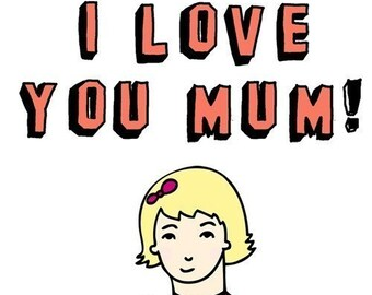 Mother's Day Card -I love you Mum GIRL VERSION