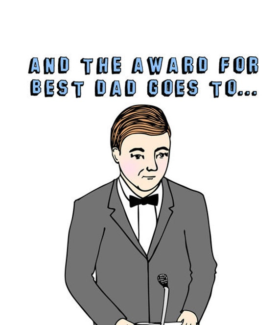 Father's Day Card - And The Award For Best Dad Goes To You