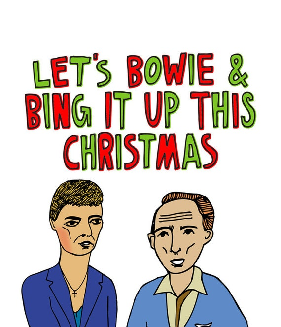 Christmas Card - Let's Bowie and Bing it Up This Christmas