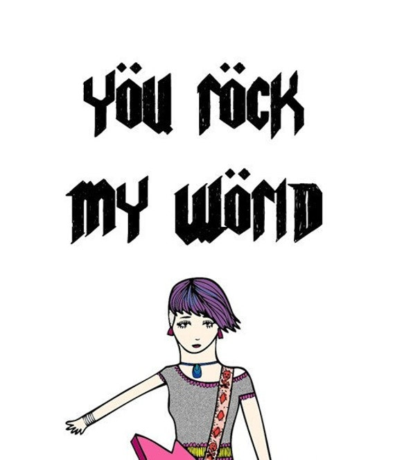 Greeting Card - You rock my world  GIRL VERSION