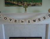 Love Is Sweet- Wedding-Bridal Shower- Photo Prop- Banner-Garland-Sign- Can Be customized
