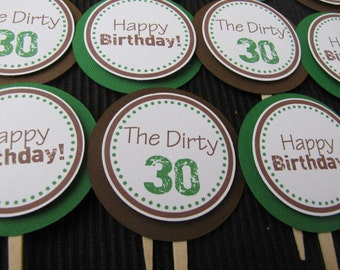 Adult Birthday Party Decorations, Dirty 30 Birthday Party Decorations, CUPCAKE TOPPERS, You Choose The Colors