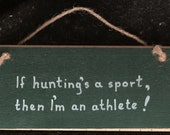 If Hunting's a Sport, then I'm an Athlete