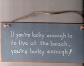 Hand Crafted Silly Sign - How Lucky are You . . .