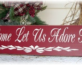 Oh come let us adore him primitive wood Christmas sign