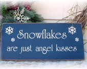 Snowflakes are just angel kisses primitive sign