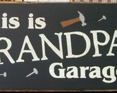 This is Grandpa's garage primitive wood sign
