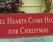 All hearts come home for Christmas primitive wood sign