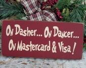 On Dasher ...On Dancer ...On Mastercard and Visa primitive wood Christmas sign