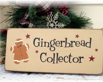 Gingerbread Collector primitive wood sign