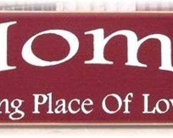 Home is the starting place of love and dreams primitive wood sign