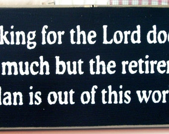 Working for the Lord... primitive wood sign