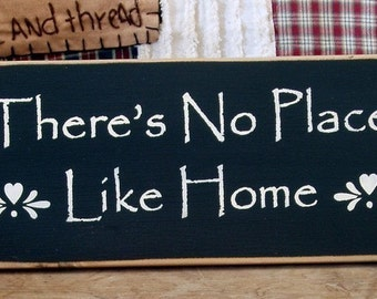 There's no place like home primitive wood sign