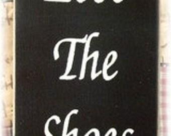Lose The shoes primitive wood sign
