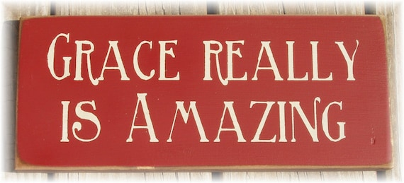 Grace Really Is Amazing primitive wood sign