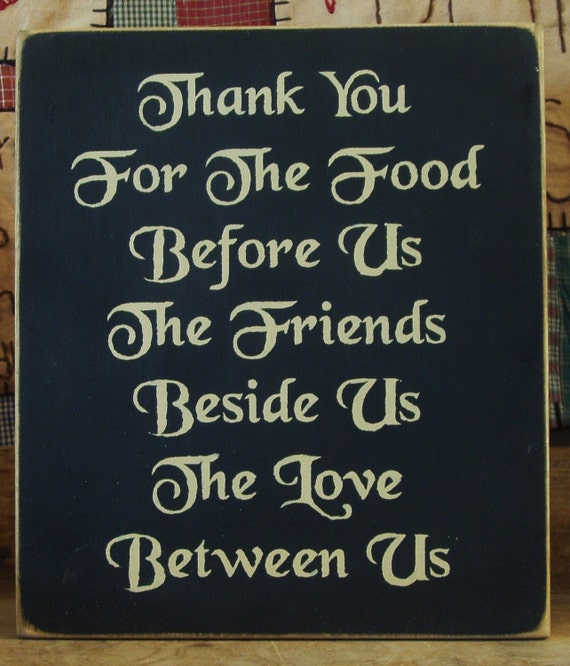 Thank you for the food before us the friends beside us and the love between us primitive wood sign