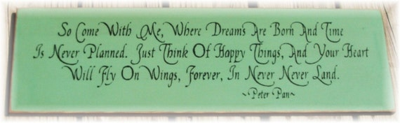 So come with me where dreams...Peter Pan quote sign NEW