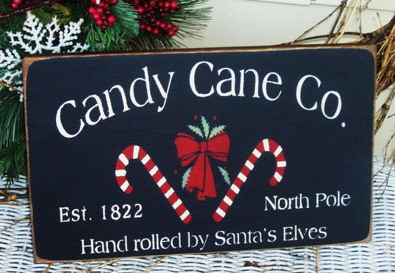 Candy Cane Company hand rolled by Santa's elves Christmas sign