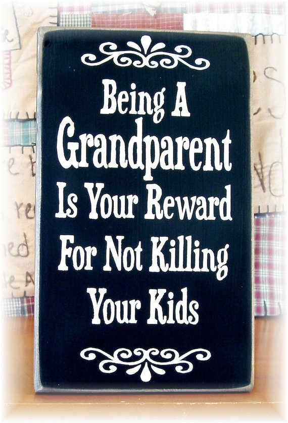 being a grandparent Becoming a grandparent brings joy, as well as the need to adjust your life and to  monitor relationships with the new parents and your.