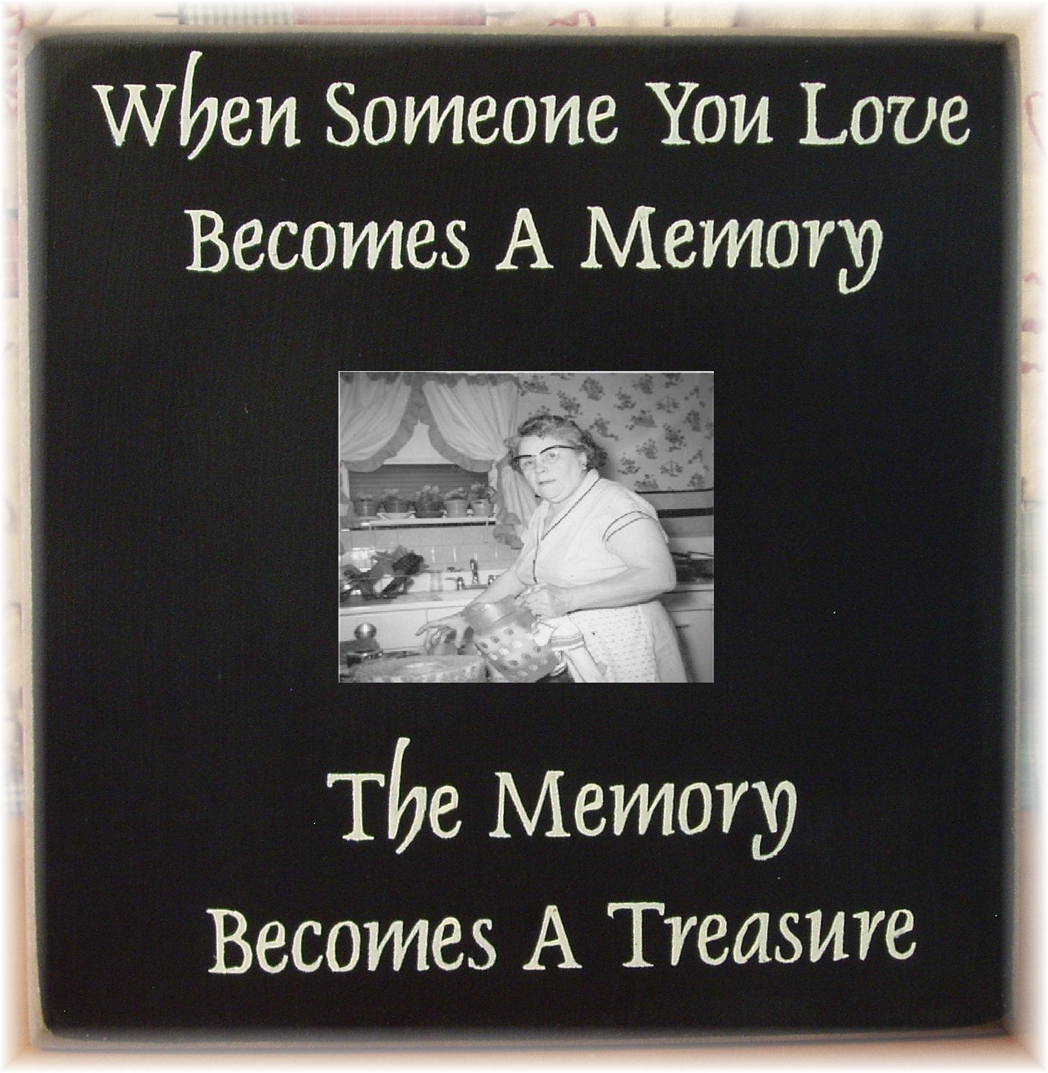 When Someone You Love Becomes A Memory That Memory Becomes A: When Someone You Love Becomes A Memory The By Woodsignsbypatti