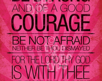 Joshua 1:9 Be Strong and of a Good Courage (4x6) print (pink and black)