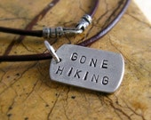 Gone Hiking Silver Dog Tag Hiker Necklace Sportsman Personalized Unisex Valentine Necklace Eco Friendly Gift For Men