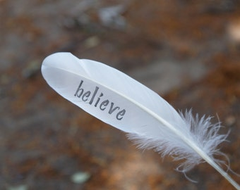 Believe Feather - Love Feather, Words of Inspiration , white dove feather , wedding favor table decoration, Stocking Stuffer