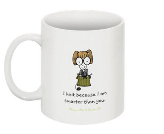 Mug Ceramic Coffee Cup Knitting Humor - I Knit Because I am Smarter than You