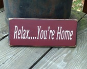 Relax...You're Home Primitive Wood Sign