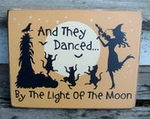 Halloween Wood Sign And They Danced By The Light Of The Moon