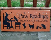 Halloween  Wood Sign Paw Readings Black Cats Welcome