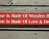 A House Is Made Of Wooden Beams A Home Is Made Of Love and Dreams Wood Sign